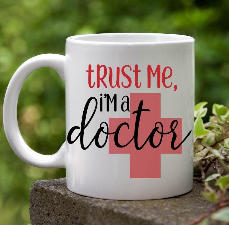 trust me I'm a doctor,custom mug,custom doctor mug,funny doctor mug,Doctor  Gift,Gift for Doctor,Gifts for Doctor,mug,PHD Mugs,Doctor Mugs,