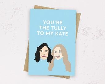 Firefly Lane Greeting Card - Friendship - Best Friends - Sister - Friend Card - Firefly Lane Netflix - Tully Hart - Kate Mularkey - BFF