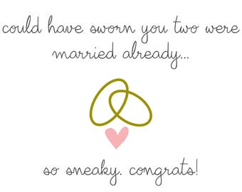 Funny Wedding Card - Could have sworn you two were married already, so sneaky, congrats! - 5x7 Folded - INSTANT DOWNLOAD Digital File