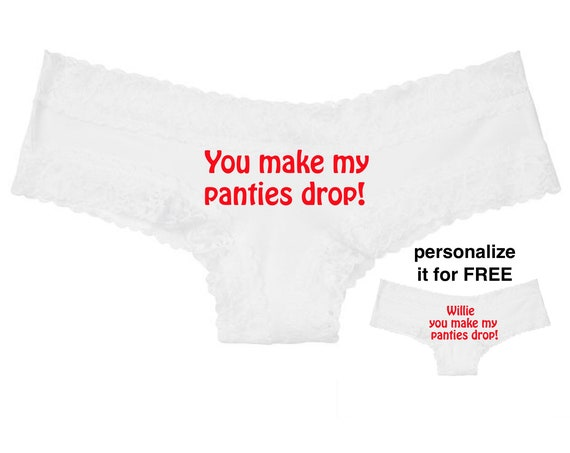 You make my panties drop white Victoria Secret Cheeky Panty / Get it personalized for FREE / *FAST SHIPPING*
