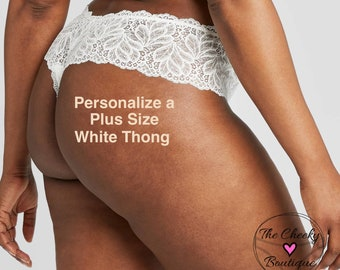 Personalized Plus Size White Thong with Lace  * FAST SHIPPING * - Sizes X, XL, 2XL, 3XL and 4XL