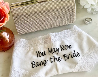 You May Now Bang The Bride white Victoria Secret Cheeky Personalized Panties * FAST SHIPPING * Bridal Lingerie   Wedding Panties   Sexy