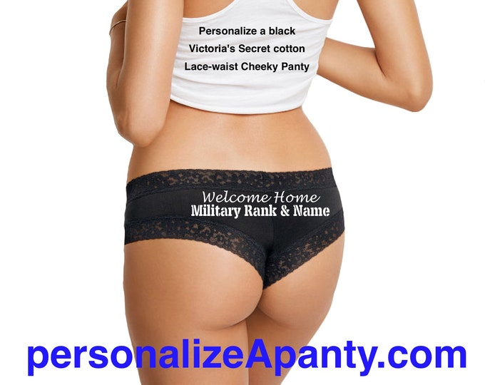 Featured listing image: Personalize a Welcome Home Military Rank and Name Victoria Secret Black Cheeky - Army,Navy,Marines,Air Force,Coast Guard,Wife,Girlfriend