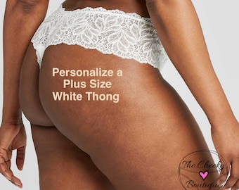 Personalize a Plus Size White Lace Thong  * FAST SHIPPING * - Sizes X, XL, 2XL, 3XL and 4XL Plus Size Womens Panties Bridal Lingerie