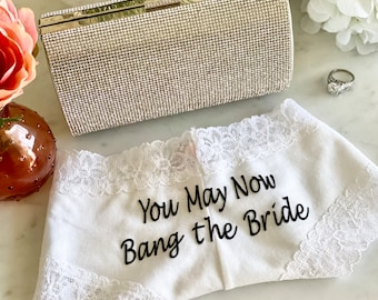 You May Now Bang The Bride white Victoria Secret Cheeky Personalized Panties * FAST SHIPPING * Bridal Lingerie | Wedding Panties | Sexy