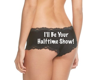 I'll Be Your Halftime Show black cheeky Panties * FAST SHIPPING * Football Panties -  NEW plus size options