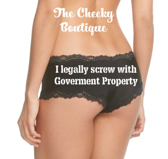 I legally screw with government property black cheeky panty * FAST SHIPPING *