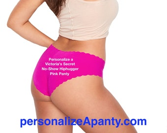 Personalize a Victoria Secret No-Show Hiphugger Pink Panty ** FAST SHIPPING ** Perfect for Bride, Birthday, Bachelorette, Boudoir Shoot