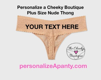 Personalized Plus Size Nude Thong with Lace  * FAST SHIPPING * - Sizes X, XL, 2XL, 3XL and 4XL