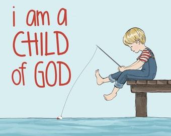 I Am a Child of God - Print Download, LDS art, LDS primary, Printable, Nursery Decor, Little boy fishing, Illustration, Boys room art