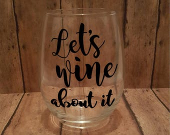 Let's Wine About It, Wine Not, Customized Stemless Wine Glass, Personalized Stemless Wine Glass, Stemless Wine Glasses, Custom Wine Glass