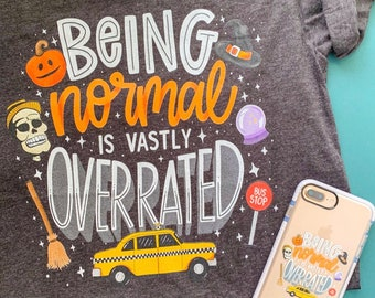 Being Normal is Vastly Overrated | T-Shirt | HalloweenTown Movie shirts|  halloweentown shirt|  Halloweentown | halloweentown clothing