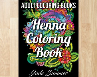 Henna Coloring Book by Jade Summer (Coloring Books, Coloring Pages, Adult Coloring Books, Adult Coloring Pages, Coloring Books for Adults)
