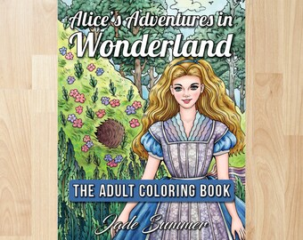 Alice in Wonderland by Jade Summer (Coloring Books, Coloring Pages, Adult Coloring Books, Adult Coloring Pages, Coloring Books for Adults)