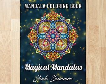 100 Magical Mandalas by Jade Summer (Coloring Books, Coloring Pages, Adult Coloring Books, Adult Coloring Pages, Coloring Books for Adults)