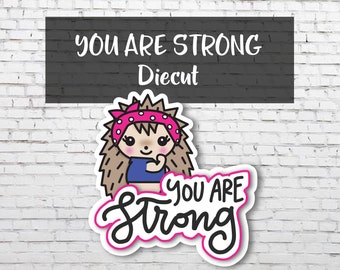 You Are Strong Diecut, Planner Die Cut