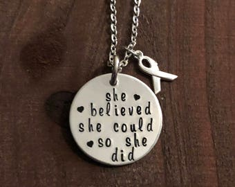 She Believed She Could•Cancer Awarness Necklace•Motivation Jewelry•Aluminum Jewelry•Hand Stamped Jewelry•She Believed She Could So She Did•