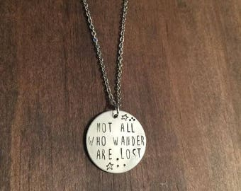 Not All Who Wander Are Lost Necklace, Hand Stamped Necklace, Inspiration Jewelry, Hand Stamped Jewelry, Quote Jewelry