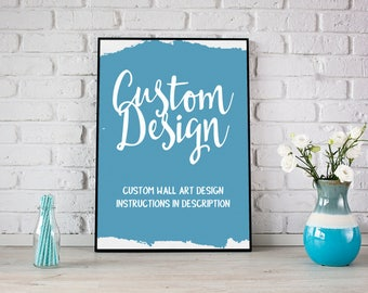 CUSTOM Personalised Print, DIGITAL FILE