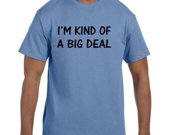 Funny Humor Tshirt I'm Kind of a Big Deal model xx10217