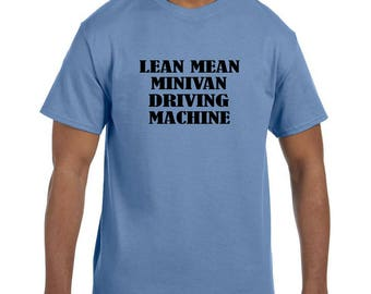 Funny Humor Tshirt Lean Mean Minivan Driving Machine model xx10256