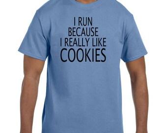 Funny Humor Tshirt I Run Because I Really Like Cookies model xx50699