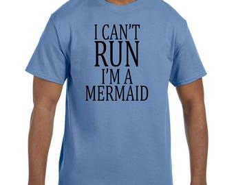 Funny Humor Tshirt I Can't Run I'm A Mermaid  model xx50561