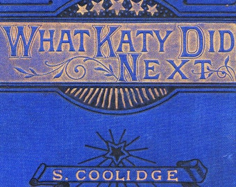 What Katy Did Next, Susan Coolidge, Warne Publishing, Warne's Star Series, Vintage Book, 1800, Nineteenth Century, Children's Fiction
