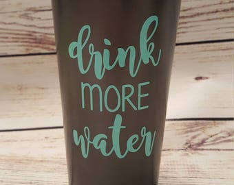 Drink More Water vinyl decal for flask,yeti,waterbottle