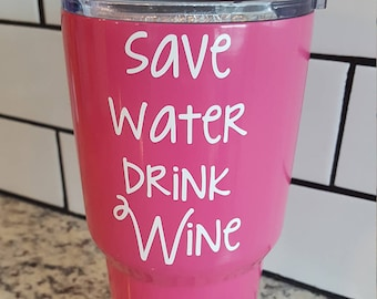 Save Water Drink Wine decal for Flask Water Bottle Yeti