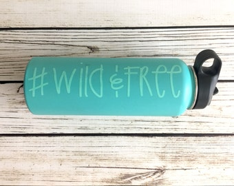 Wild&Free vinyl decal for flask,yeti,waterbottle