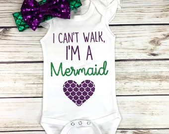 I Can't Walk, I'm a Mermaid Baby Girl Bodysuit Outfit Summer