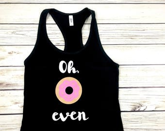 Oh, Donut Even