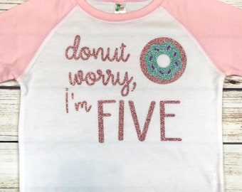 {Donut Worry, I'm Five}