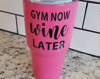 Gym Now Wine Later decal for Flask Water Bottle Yeti