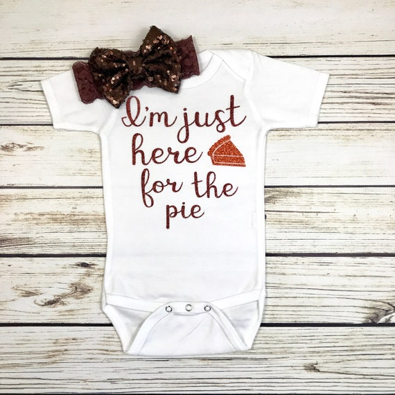 Thanksgiving Sparkle I/'m Just here for the pie Cute Baby Girl Clothes Onesies