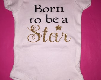 """Broadway baby """"Born to be a Star"""" onesie"""