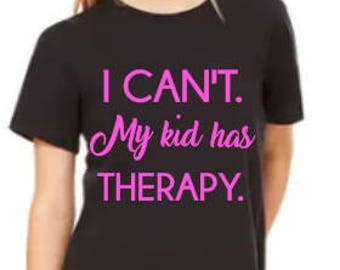 special needs mom shirt, therapy shirt, Mom shirt, mom life, birthday gift for her