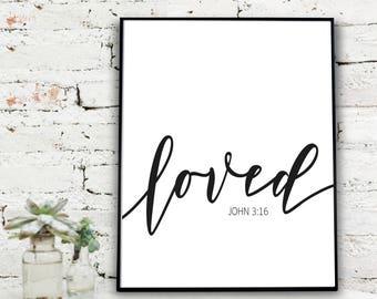 Instant Download Printable Art, Loved  - John 3:16 Print  |  {DIGITAL PRINT}