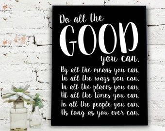 do all the good you can | john wesley quote  {DIGITAL FILE}
