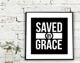 Instant Download Printable Art, Saved by Grace | Ephesians 2:8 {DIGITAL PRINT}
