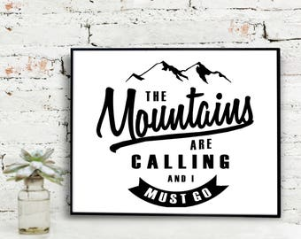 Instant Download Printable Art, The Mountains are Calling and I Must Go Print  {DIGITAL PRINT}