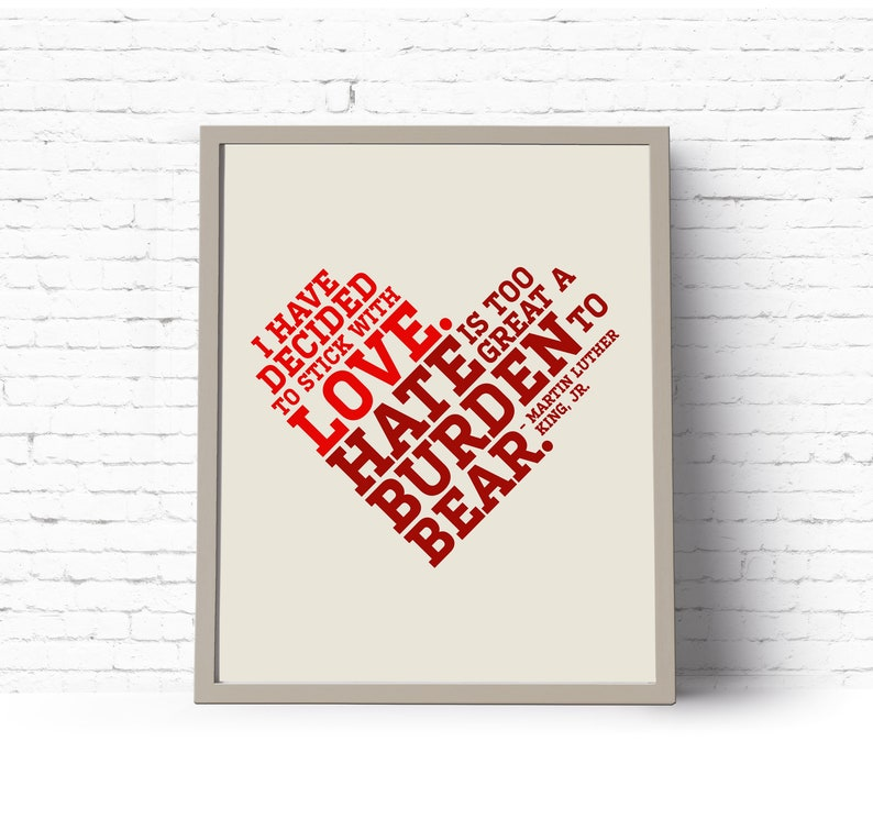 Hate is Too Great a Burden to Bear I Have Decided to Stick With Love Jr {DIGITAL} Martin Luther King Instant Download Printable Art