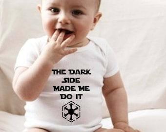 The Dark Side Made Me Do It Baby Onesie/Star Wars Baby