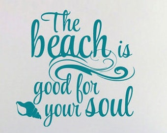 The beach is good for your soul Decal