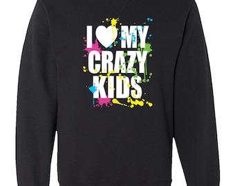 I Love My Crazy Kids Sweatshirt Crewneck Funny Women Black Soft Cotton Crewneck Sweatshirt Gift For Wife Mom Mothers Day Gift