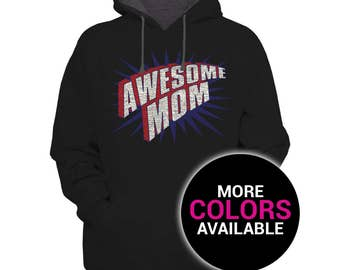 Awesome Mom Sweatshirt Hoodie Multiple Color Funny Women White Black Soft Cotton Hoodie Sweatshirt Gift For Wife Mom Mothers Day Gift