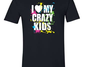 I Love My Crazy Kids T-Shirt Multiple Color Funny Women Black Soft Cotton Tee Shirt Gift For Wife Mom Mothers Day Gift