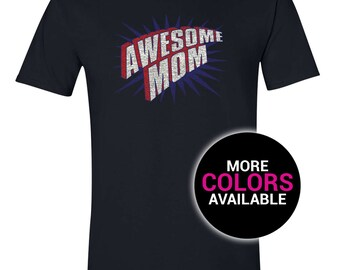 Awesome Mom T-Shirt Best Mom Multiple Color Funny Women White Black Soft Cotton Tee Shirt Gift For Wife Mom Mothers Day Gift