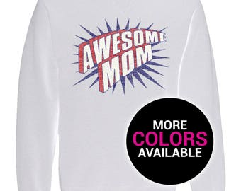 Awesome Mom Sweatshirt Crewneck Multiple Color Funny Women White Black Soft Cotton Crewneck Sweatshirt Gift For Wife Mom Mothers Day Gift